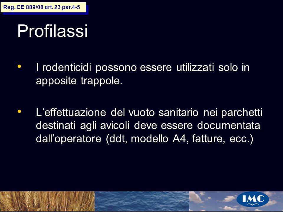 Sergio Benedetti Profilassi I rodenticidi possono essere utilizzati solo in apposite trappole. I rodenticidi possono essere utilizzati solo in apposit