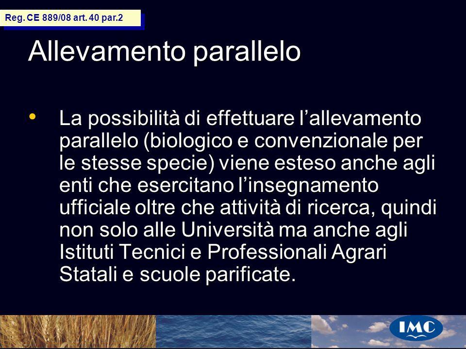 Sergio Benedetti Allevamento parallelo La possibilità di effettuare lallevamento parallelo (biologico e convenzionale per le stesse specie) viene este