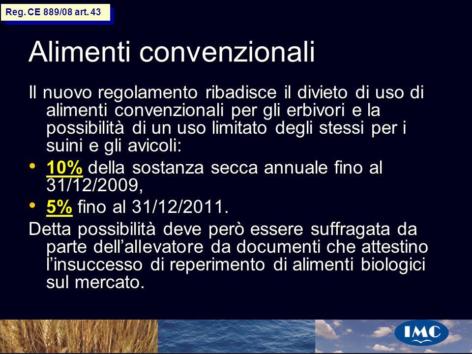 Sergio Benedetti Alimenti convenzionali Il nuovo regolamento ribadisce il divieto di uso di alimenti convenzionali per gli erbivori e la possibilità d