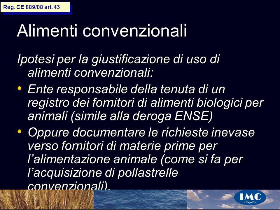 Sergio Benedetti Alimenti convenzionali Ipotesi per la giustificazione di uso di alimenti convenzionali: Ente responsabile della tenuta di un registro