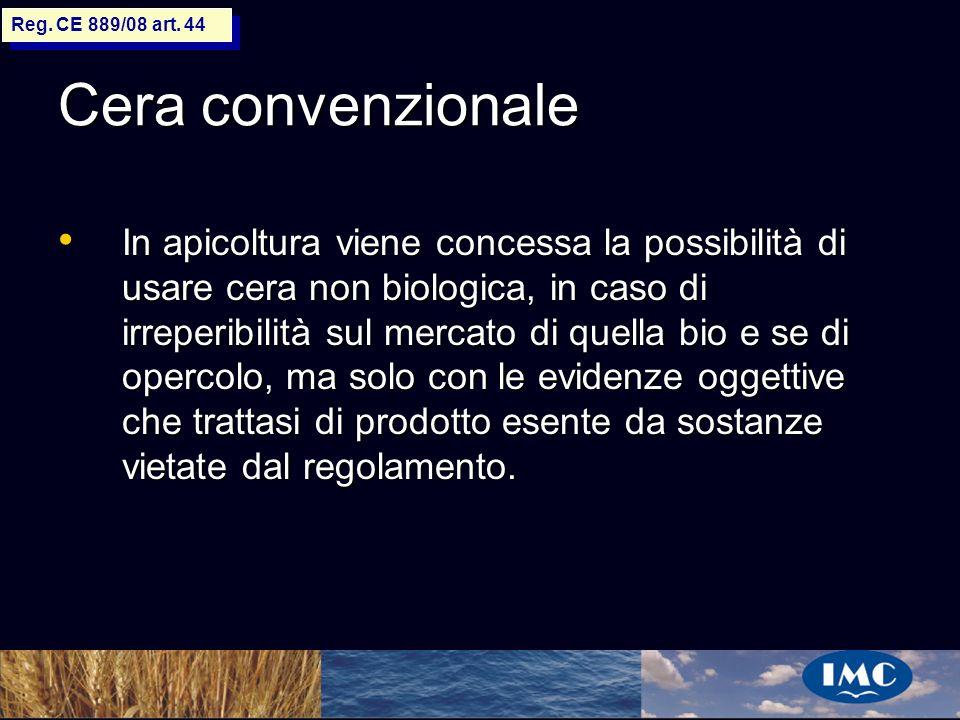 Sergio Benedetti Cera convenzionale In apicoltura viene concessa la possibilità di usare cera non biologica, in caso di irreperibilità sul mercato di