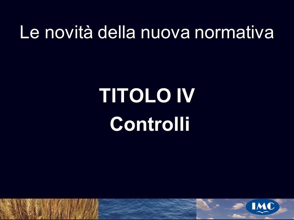 Sergio Benedetti Le novità della nuova normativa TITOLO IV Controlli Controlli