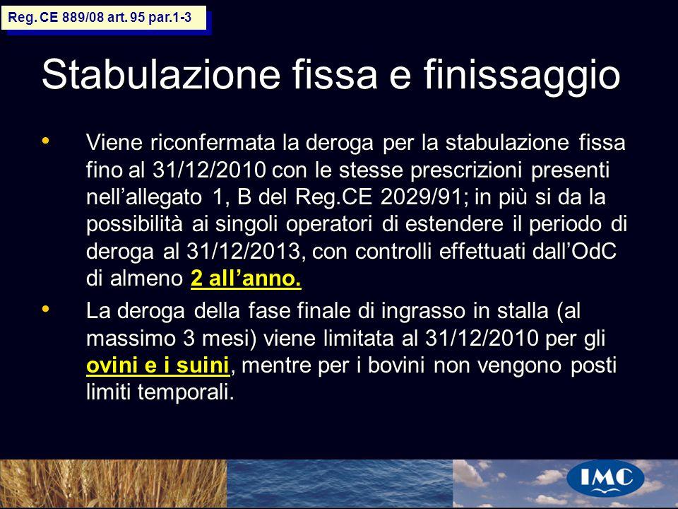 Sergio Benedetti Stabulazione fissa e finissaggio Viene riconfermata la deroga per la stabulazione fissa fino al 31/12/2010 con le stesse prescrizioni