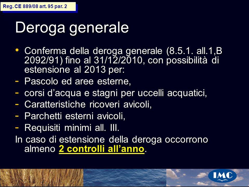 Sergio Benedetti Deroga generale Conferma della deroga generale (8.5.1. all.1,B 2092/91) fino al 31/12/2010, con possibilità di estensione al 2013 per