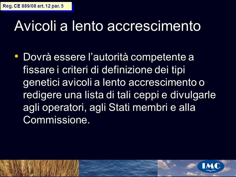 Sergio Benedetti Avicoli a lento accrescimento Dovrà essere lautorità competente a fissare i criteri di definizione dei tipi genetici avicoli a lento