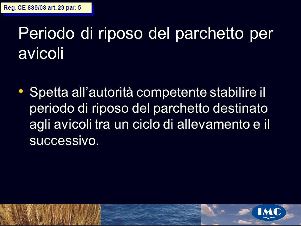 Sergio Benedetti Periodo di riposo del parchetto per avicoli Spetta allautorità competente stabilire il periodo di riposo del parchetto destinato agli