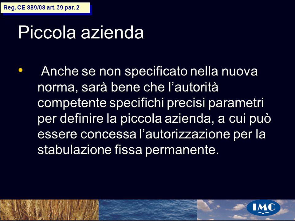 Sergio Benedetti Piccola azienda Anche se non specificato nella nuova norma, sarà bene che lautorità competente specifichi precisi parametri per defin