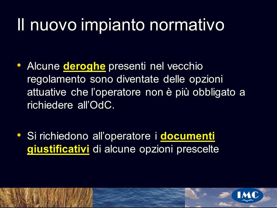 Sergio Benedetti Il nuovo impianto normativo Rimangono comunque ancora delle deroghe e autorizzazioni che devono essere richieste allOdC o allautorità competente (per.