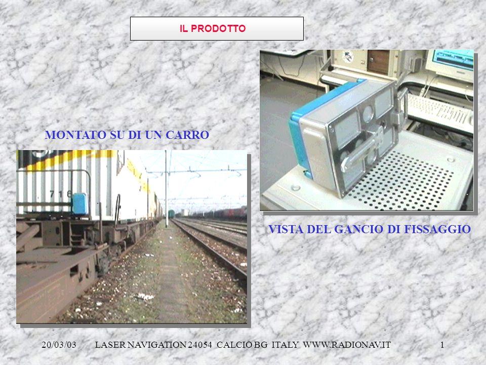 20/03/03 LASER NAVIGATION 24054 CALCIO BG ITALY WWW.RADIONAV.IT 1 IL PRODOTTO VISTA DEL GANCIO DI FISSAGGIO MONTATO SU DI UN CARRO