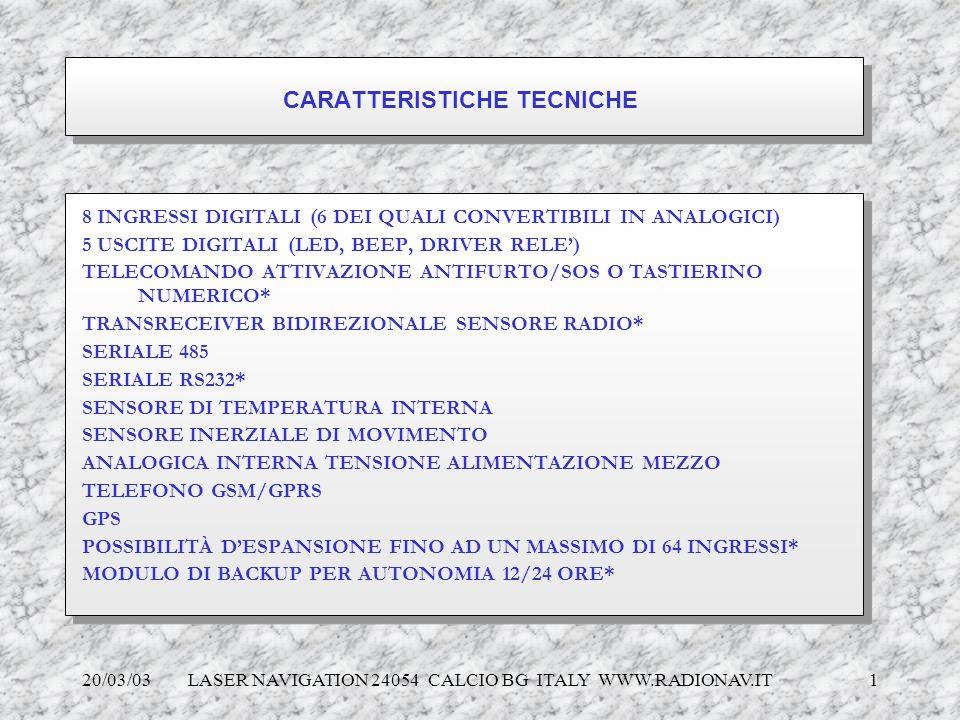 20/03/03 LASER NAVIGATION 24054 CALCIO BG ITALY WWW.RADIONAV.IT 1 CARATTERISTICHE TECNICHE 8 INGRESSI DIGITALI (6 DEI QUALI CONVERTIBILI IN ANALOGICI)