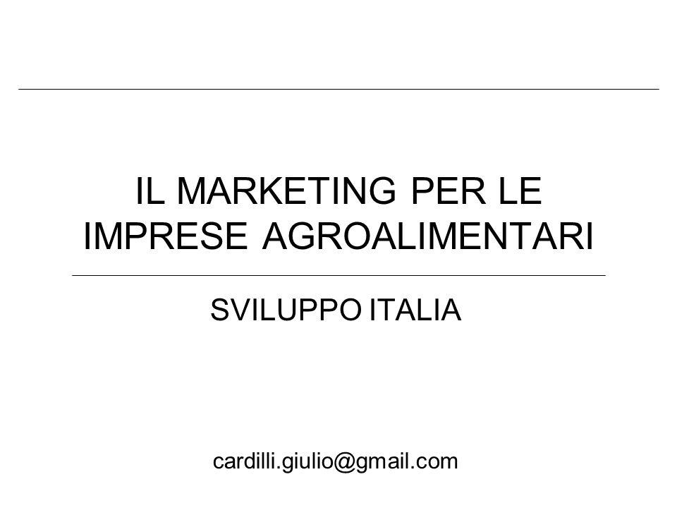 IL MARKETING PER LE IMPRESE AGROALIMENTARI SVILUPPO ITALIA cardilli.giulio@gmail.com