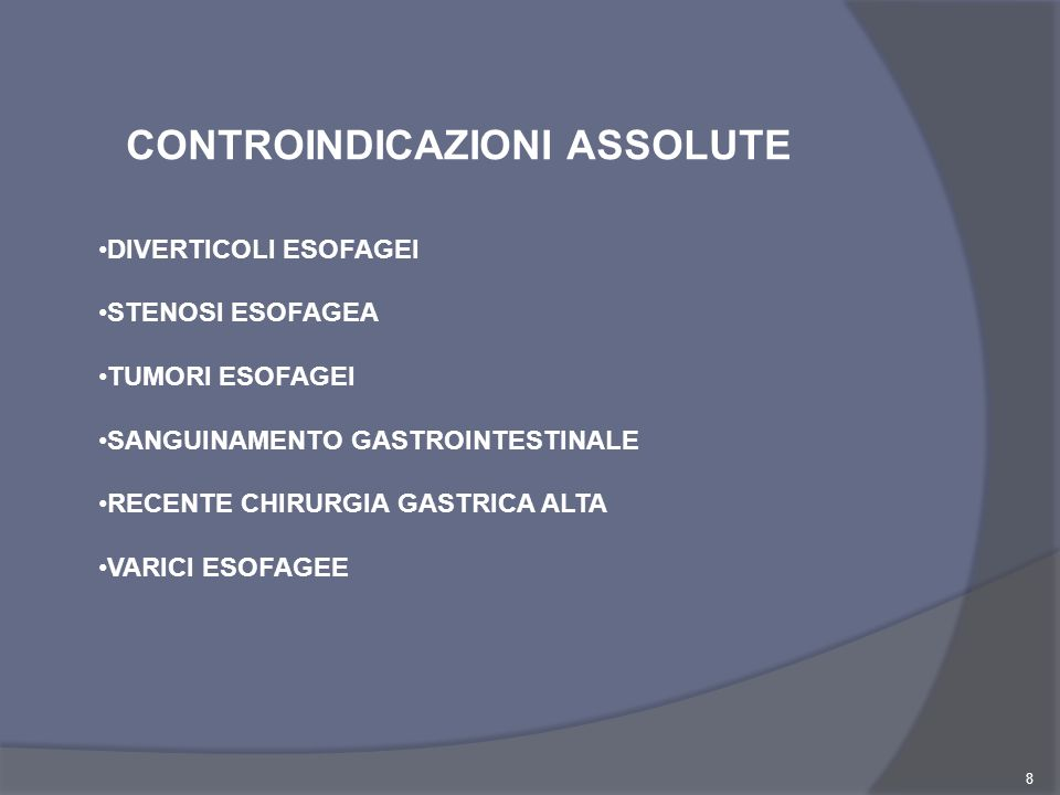 8 CONTROINDICAZIONI ASSOLUTE DIVERTICOLI ESOFAGEI STENOSI ESOFAGEA TUMORI ESOFAGEI SANGUINAMENTO GASTROINTESTINALE RECENTE CHIRURGIA GASTRICA ALTA VAR