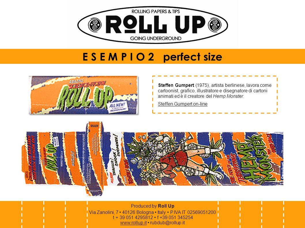 Produced by Roll Up Via Zanolini, 7 40126 Bologna Italy P.IVA IT 02569051200 t + 39 051 4295812 f +39 051 345254 www.rollup.itwww.rollup.it rubdub@rollup.it Mr.