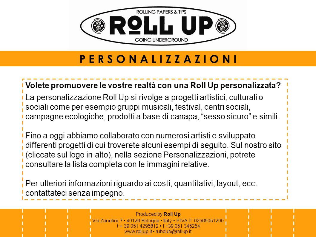 Produced by Roll Up Via Zanolini, 7 40126 Bologna Italy P.IVA IT 02569051200 t + 39 051 4295812 f +39 051 345254 www.rollup.itwww.rollup.it rubdub@rollup.it Questa Roll Up è una personalizzazione richiesta dal Partito della Rifondazione comunista per la campagna elettorale 2006 dei Giovani comunisti, nel segno disesso, droga e rock and roll.