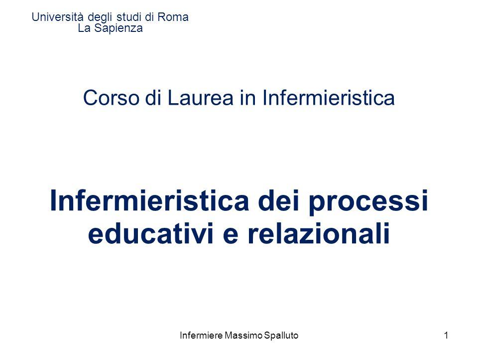 Università degli studi di Roma La Sapienza Corso di Laurea in Infermieristica Infermieristica dei processi educativi e relazionali 1Infermiere Massimo