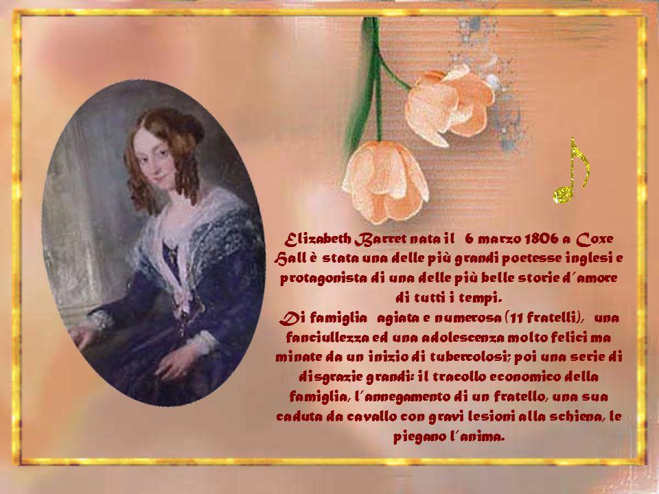 Elizabeth Barret nata il 6 marzo 1806 a Coxe Hall è stata una delle più grandi poetesse inglesi e protagonista di una delle più belle storie damore di tutti i tempi.
