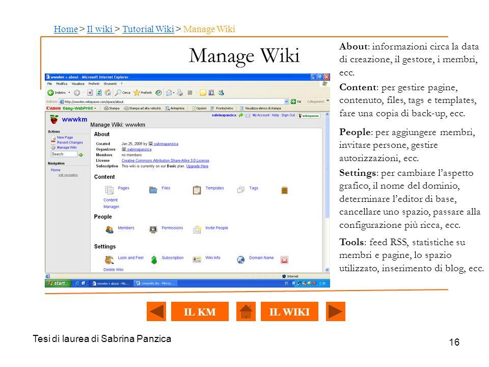 Tesi di laurea di Sabrina Panzica 16 Manage Wiki About: informazioni circa la data di creazione, il gestore, i membri, ecc.
