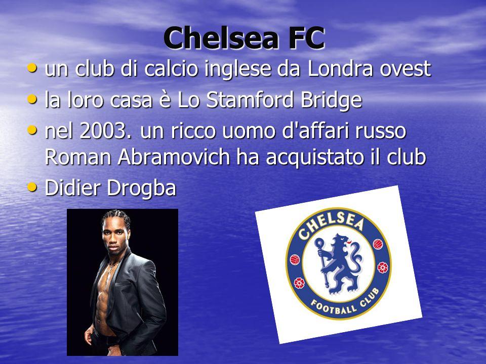 Chelsea FC un club di calcio inglese da Londra ovest un club di calcio inglese da Londra ovest la loro casa è Lo Stamford Bridge la loro casa è Lo Sta