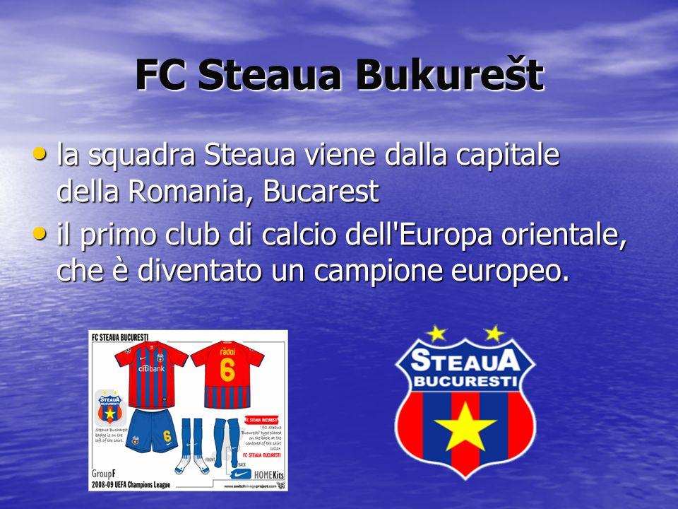 FC Steaua Bukurešt la squadra Steaua viene dalla capitale della Romania, Bucarest la squadra Steaua viene dalla capitale della Romania, Bucarest il pr