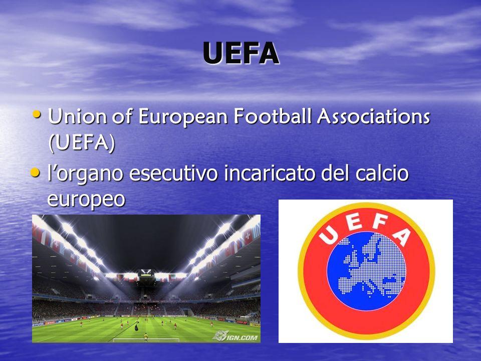 UEFA Union of European Football Associations (UEFA) Union of European Football Associations (UEFA) lorgano esecutivo incaricato del calcio europeo lorgano esecutivo incaricato del calcio europeo