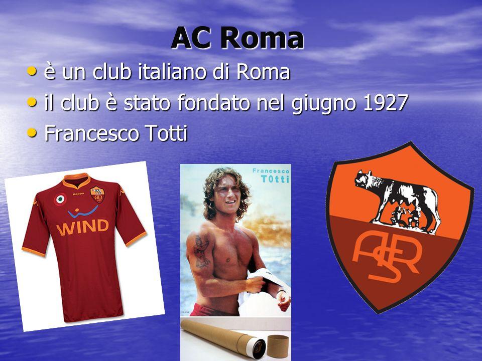 AC Roma è un club italiano di Roma è un club italiano di Roma il club è stato fondato nel giugno 1927 il club è stato fondato nel giugno 1927 Francesc