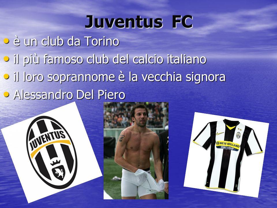 Juventus FC è un club da Torino è un club da Torino il più famoso club del calcio italiano il più famoso club del calcio italiano il loro soprannome è