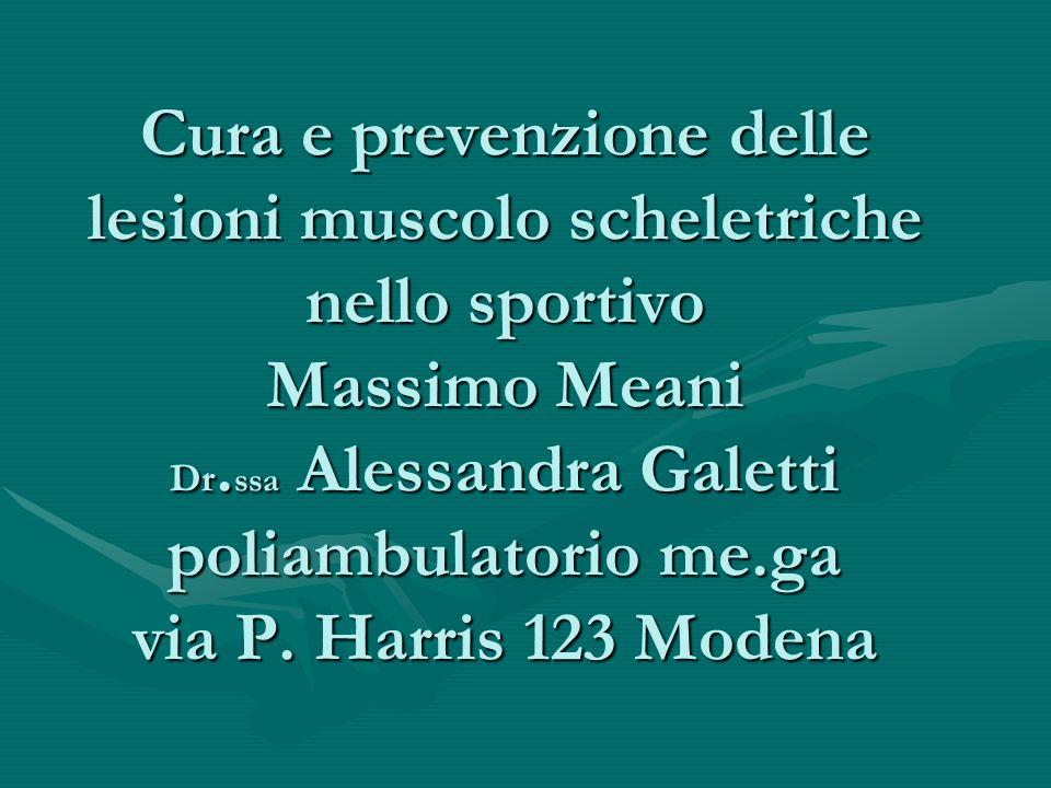 Cura e prevenzione delle lesioni muscolo scheletriche nello sportivo Massimo Meani Dr.