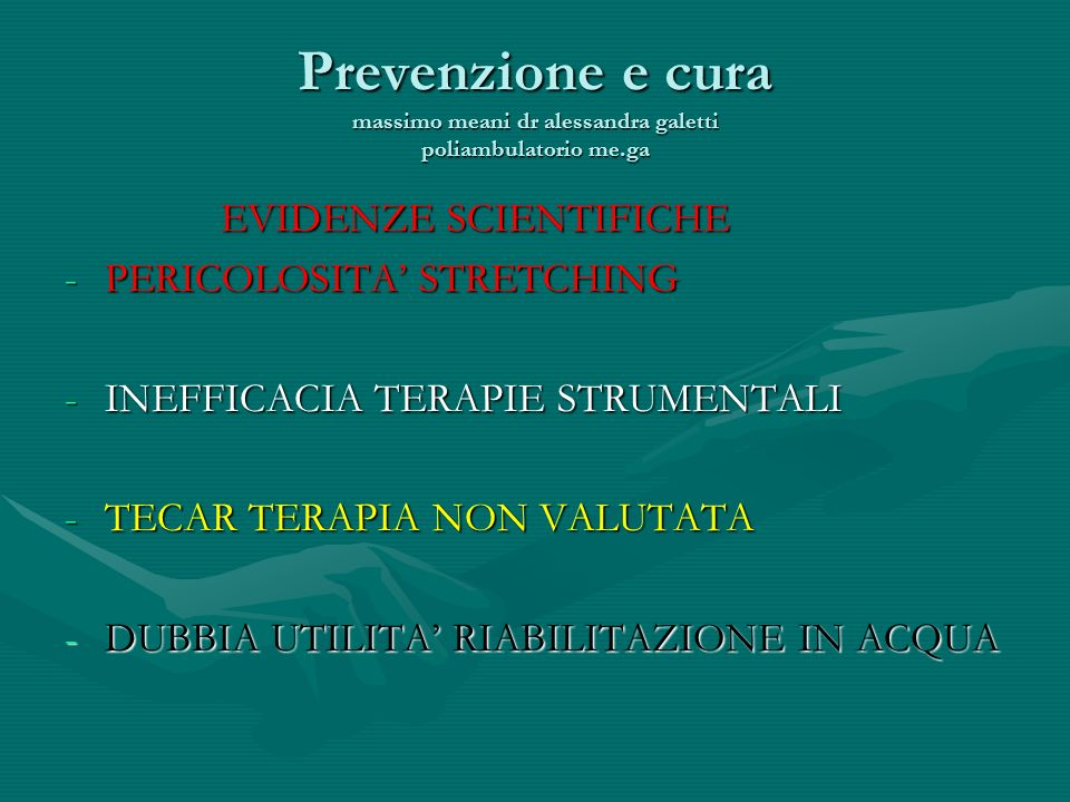 Prevenzione e cura massimo meani dr alessandra galetti poliambulatorio me.ga EVIDENZE SCIENTIFICHE EVIDENZE SCIENTIFICHE -PERICOLOSITA STRETCHING -INE