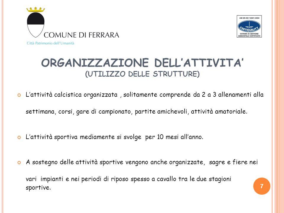 ORGANIZZAZIONE DELLATTIVITA (UTILIZZO DELLE STRUTTURE) Lattività calcistica organizzata, solitamente comprende da 2 a 3 allenamenti alla settimana, co