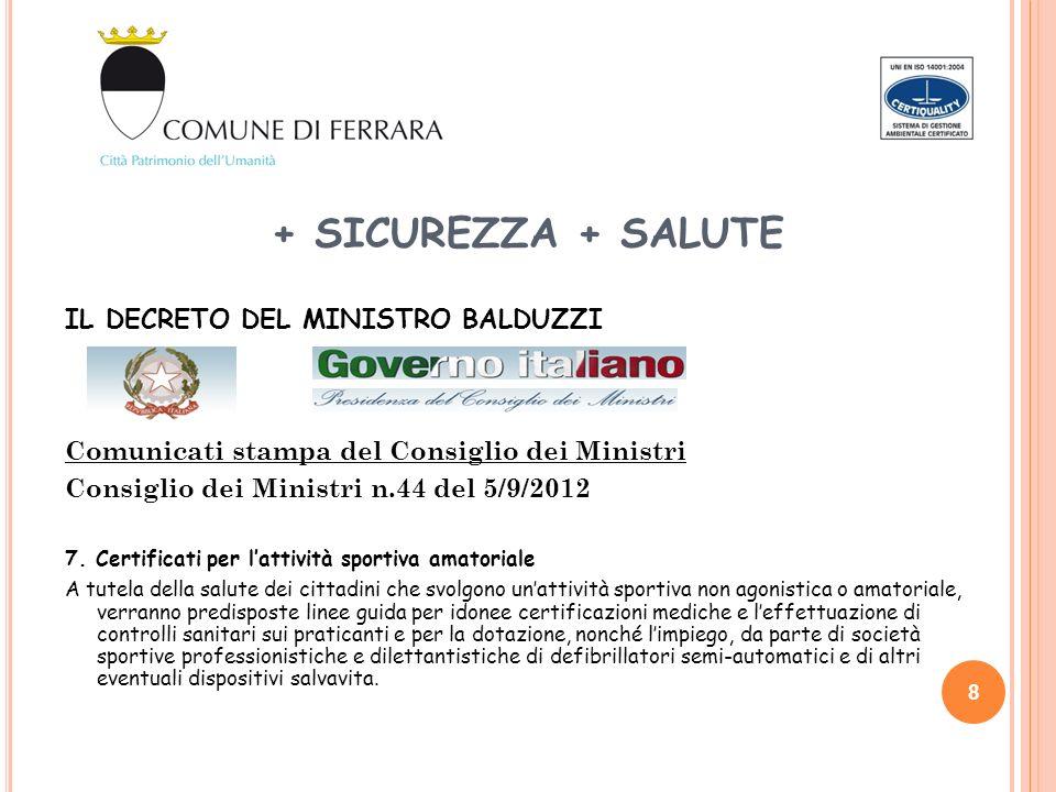 + SICUREZZA + SALUTE IL DECRETO DEL MINISTRO BALDUZZI Comunicati stampa del Consiglio dei Ministri Consiglio dei Ministri n.44 del 5/9/2012 7. Certifi