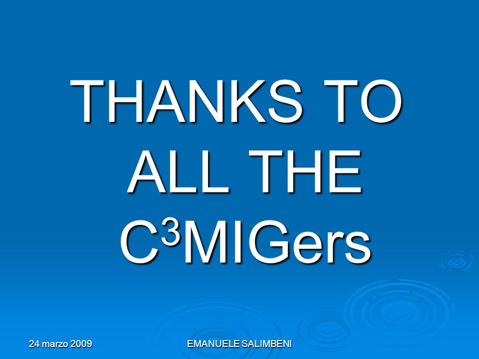 24 marzo 2009EMANUELE SALIMBENI THANKS TO ALL THE C3MIGers