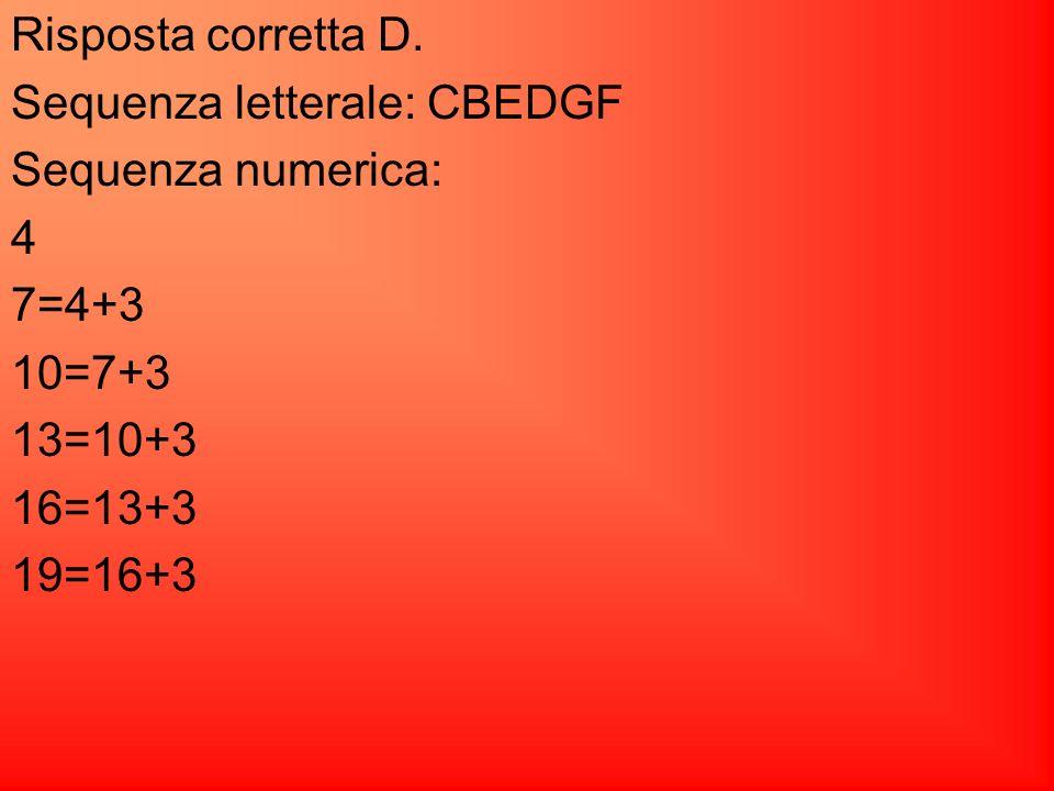 7) Se ACCA=1331 e CECA=3531, quanto vale BACHI? A. 89221 B. 23189 C. 21389 D. 56179 E. 34879