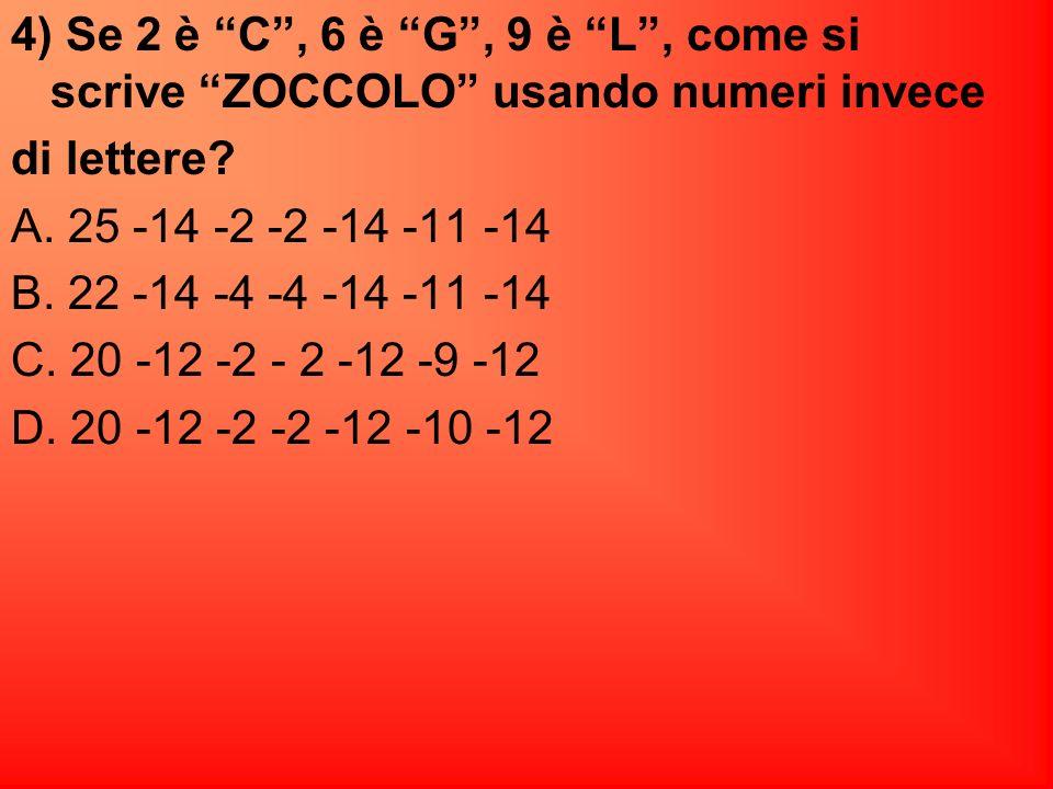 Risposta corretta C. E lunica ad avere 9=L al penultimo posto.