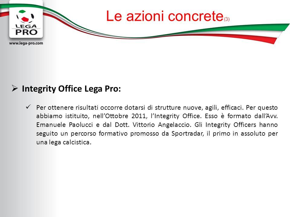 Le azioni concrete (3) Integrity Office Lega Pro: Per ottenere risultati occorre dotarsi di strutture nuove, agili, efficaci.