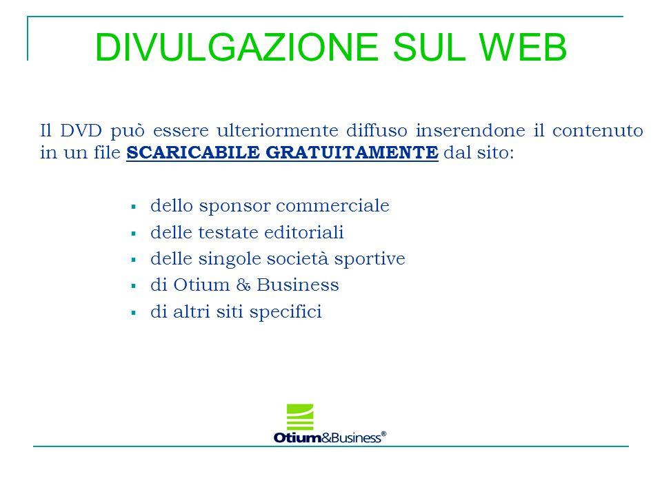 DIVULGAZIONE SUL WEB Il DVD può essere ulteriormente diffuso inserendone il contenuto in un file SCARICABILE GRATUITAMENTE dal sito: dello sponsor com