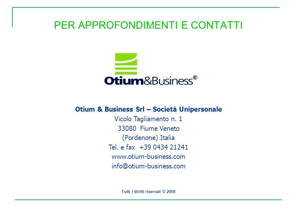Otium & Business Srl – Società Unipersonale Vicolo Tagliamento n. 1 33080 Fiume Veneto (Pordenone) Italia Tel. e fax +39 0434 21241 www.otium-business