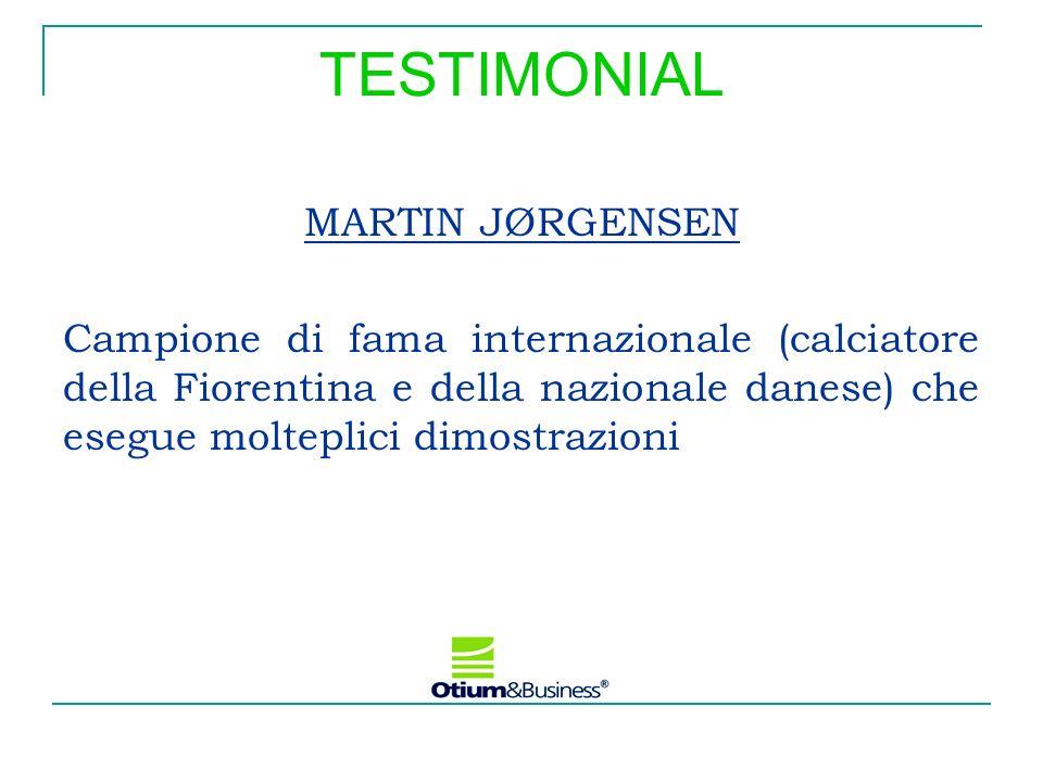 TESTIMONIAL MARTIN JØRGENSEN Campione di fama internazionale (calciatore della Fiorentina e della nazionale danese) che esegue molteplici dimostrazion