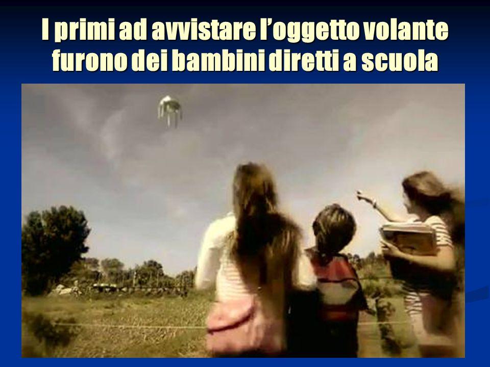 I primi ad avvistare loggetto volante furono dei bambini diretti a scuola