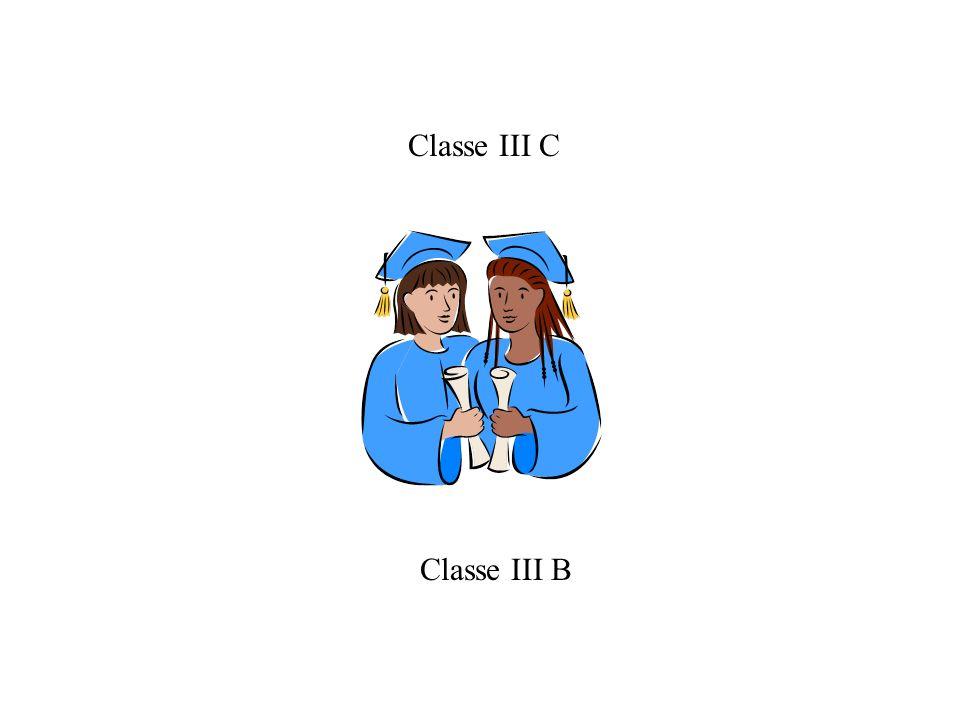 Classe III C Classe III B