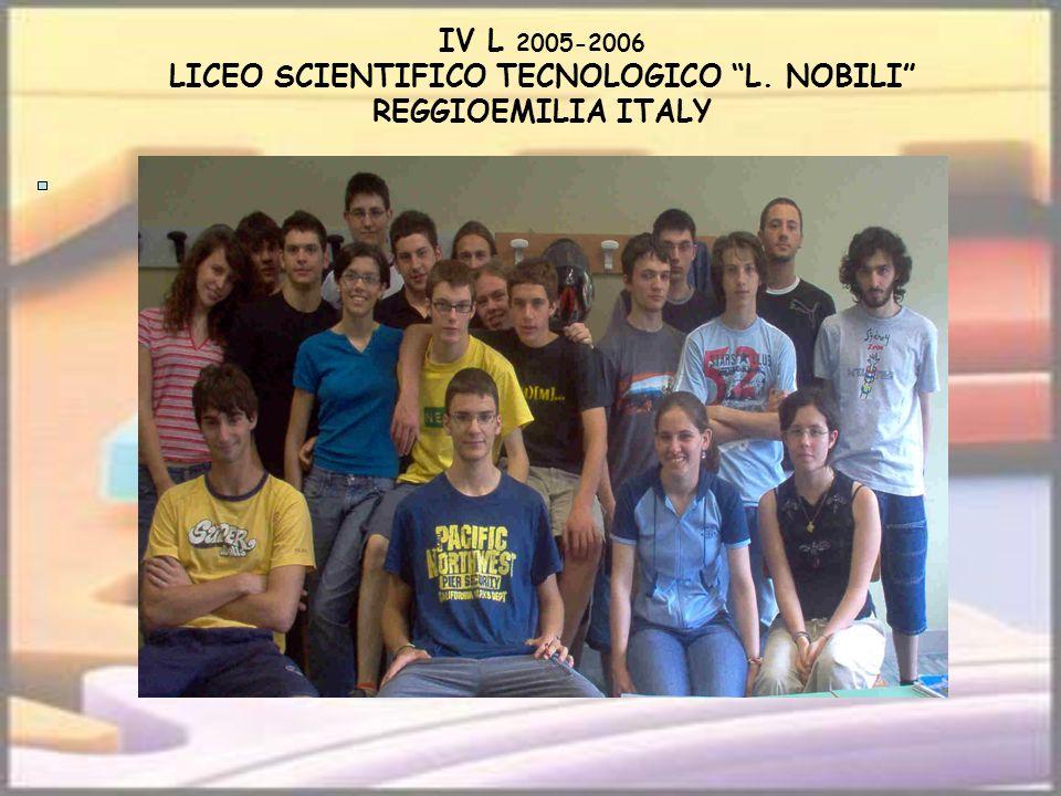 IV L 2005-2006 LICEO SCIENTIFICO TECNOLOGICO L. NOBILI REGGIOEMILIA ITALY
