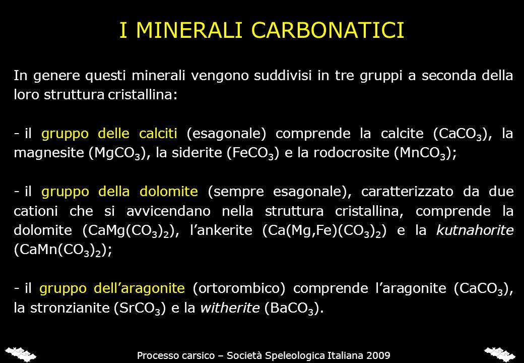 I MINERALI CARBONATICI In genere questi minerali vengono suddivisi in tre gruppi a seconda della loro struttura cristallina: - il gruppo delle calciti