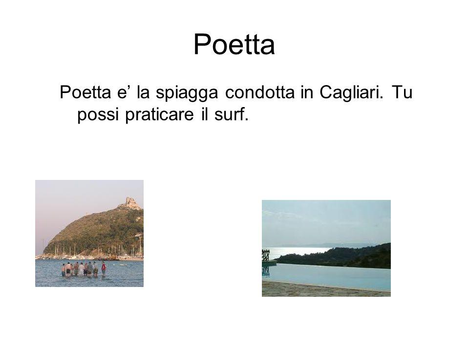 Poetta Poetta e la spiagga condotta in Cagliari. Tu possi praticare il surf.