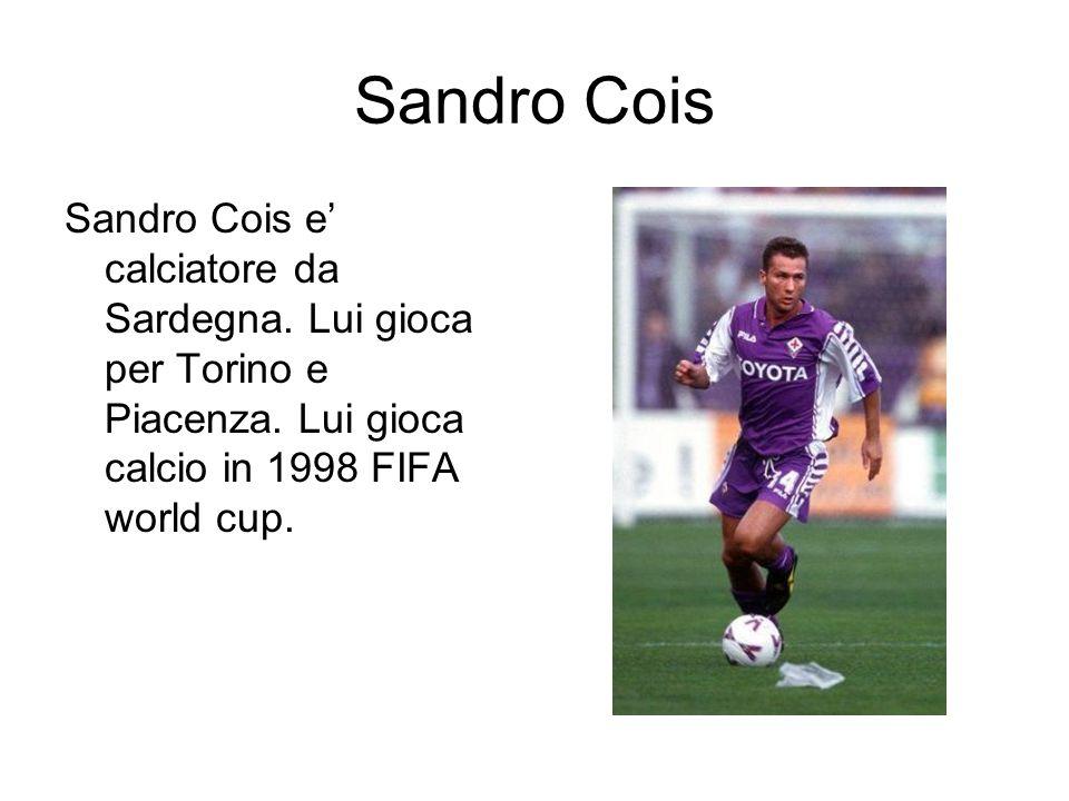 Sandro Cois Sandro Cois e calciatore da Sardegna. Lui gioca per Torino e Piacenza. Lui gioca calcio in 1998 FIFA world cup.