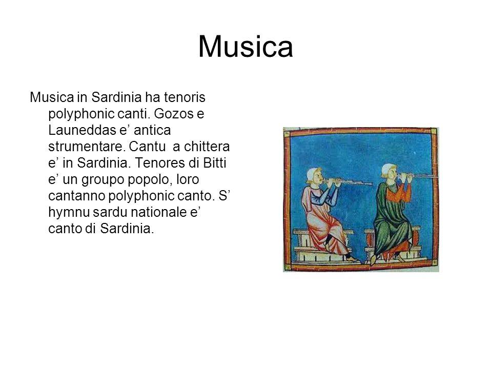 Musica Musica in Sardinia ha tenoris polyphonic canti. Gozos e Launeddas e antica strumentare. Cantu a chittera e in Sardinia. Tenores di Bitti e un g