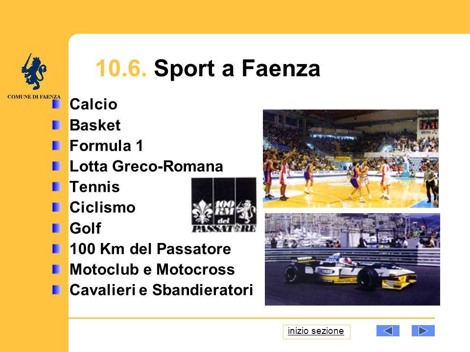 10.6. Sport a Faenza Calcio Basket Formula 1 Lotta Greco-Romana Tennis Ciclismo Golf 100 Km del Passatore Motoclub e Motocross Cavalieri e Sbandierato