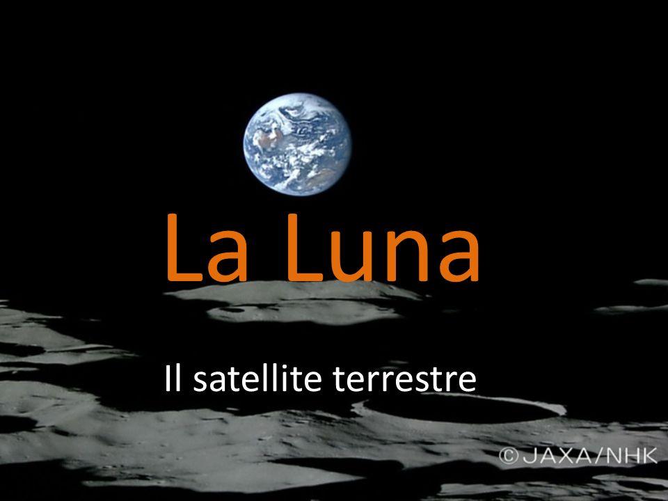 Il satellite terrestre La Luna