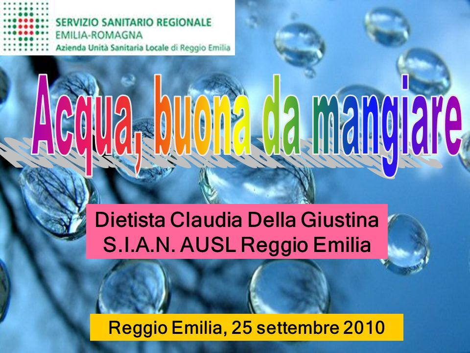 Reggio Emilia, 25 settembre 2010 Dietista Claudia Della Giustina S.I.A.N. AUSL Reggio Emilia