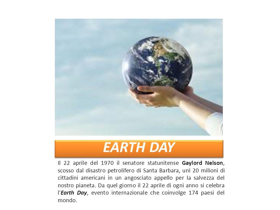 Il 22 aprile del 1970 il senatore statunitense Gaylord Nelson, scosso dal disastro petrolifero di Santa Barbara, unì 20 milioni di cittadini americani in un angosciato appello per la salvezza del nostro pianeta.