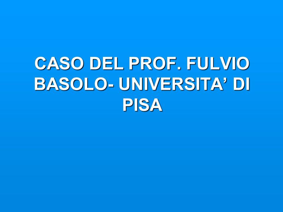 CASO DEL PROF. FULVIO BASOLO- UNIVERSITA DI PISA