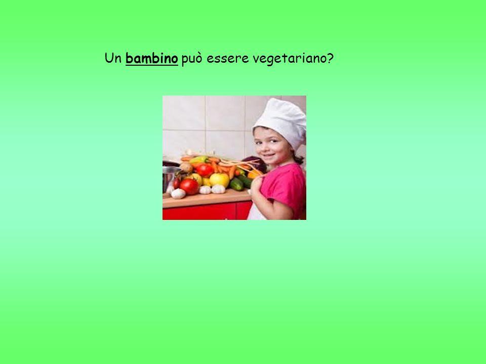 Un bambino può essere vegetariano?